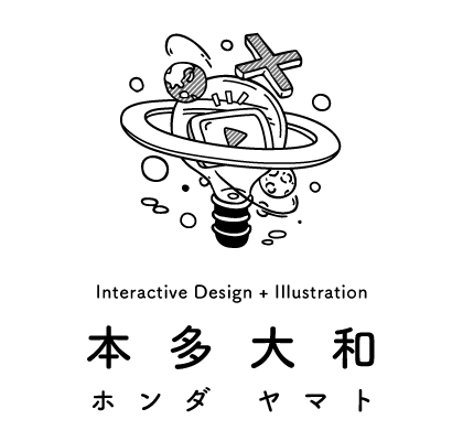 Interactive Design + Illustration 本多大和 ホンダヤマト